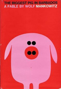 The Biggest Pig in Barbados by Wolf Mankowitz, Illustrated by Ron Sandford 1965