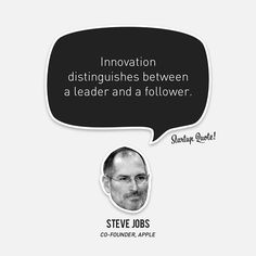 Innovation distinguishes between a leader and a follower.  Steve Jobs  #startupquote #startup #stevejobs #apple
