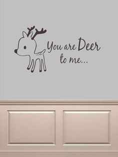 You are deer to me Vinyl Lettering Wall Words by OZAVinylGraphics, $25.00