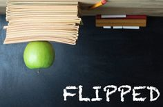 How (And Why) To Flip Your Classroom