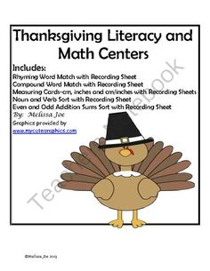 Thanksgiving Literacy and Math Centers from Melissa Joe on TeachersNotebook.com (29 pages)  - Thanksgiving Literacy and            Math Centers Includes: Rhyming Word Match with Recording Sheet Compound Word Match with Recording Sheet Measuring Cards-cm, inches and cm/inches with Recording Sheets Noun and Verb Sort with Recording Sheet Even and Od