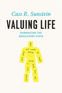 Availability: http://130.157.138.11/record= Valuing Life: Humanizing the Regulatory State by Cass R. Sunstein  The White House Office of Information and Regulatory Affairs (OIRA) is the United States's regulatory overseer. In Valuing Life, Cass R. Sunstein draws on his firsthand experience as the Administrator of OIRA from 2009 to 2012 to argue that we can humanize regulation—and save lives in the process.
