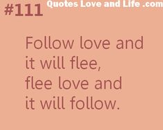 love quotes follow love