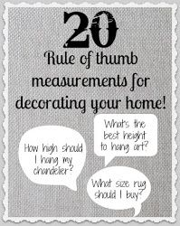 Driven By Décor: 20 Rule of Thumb Measurements for Decorating Your Home!