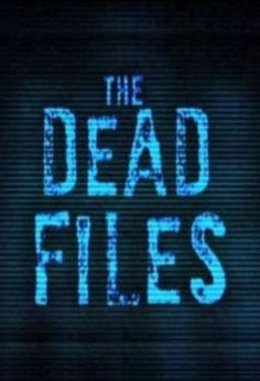 Dead Files - love this show!!!
