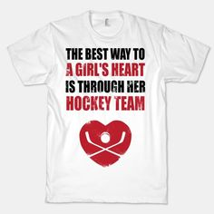 The Best Way To a Girl's Heart is Through Her Hockey Team shirt
