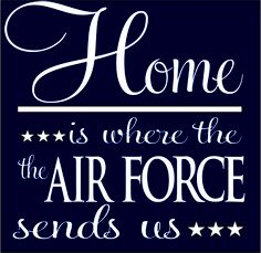Air Force..God Bless our Military and God Bless America, Land that I love. Stand beside her, and guide her Thru the night with a light from above. From the mountains, to the prairies, To the oceans, white with foam God bless America, My home sweet home.
