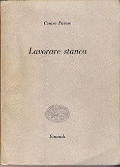 Lavorare stanca di Cesare Pavese