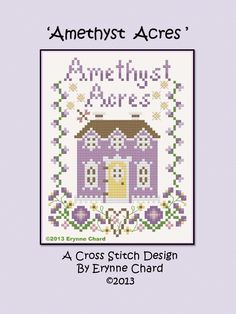 Amethyst Acres cross stitch pattern by Erynne Chard.pdf - new freebie from this gracious designer. Isn't it a pretty chart?