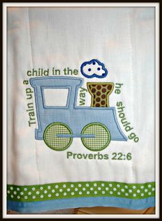"""Train up a child in the way he should go...""  Proverbs 22:6"