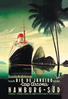 Cap Arcona / Hamburg/Rio de Janeiro / Art Deco Travel Poster http://www.amazon.com/Hamburg-Janeiro-Arcona-Steamship-Giclee/dp/B001GE9OX8