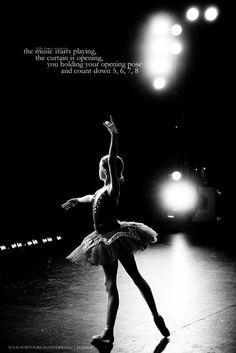 5678, start play, life, dance quotes, dancer quot, ballet dance poses, music start, center stage, curtain