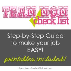 Team Mom checklist with step-by-step instructions AND FREE PRINTABLES!!!  This is amazing!