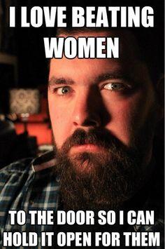 i love beating women...