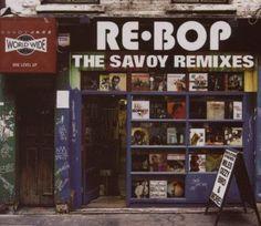 Re-Bop The Savoy Remixes