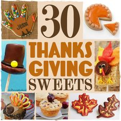 These adorable Thanksgiving sweets all include a recipe or tutorial! 30 Creative Thanksgiving Treats You Can Make