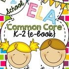 COMMON CORE ENGLISH LANGUAGE ARTS FREE BACK-TO-SCHOOL EBOOK FOR GRADES K-2