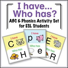 "ESL Games - ABC & Phonics - I Have, Who Has Activity ""I Have, Who Has"" activities are great for large or small groups and are very easy to play."