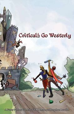 Game Review: Critical!: Go Westerly by Geoff Bottone and Jonathan Lavallee from Firestorm Ink, Part 1
