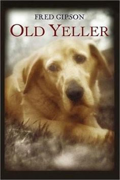 """11 essential books for dog lovers - """"Old Yeller,"""" by Fred Gibson - CSMonitor.com"""