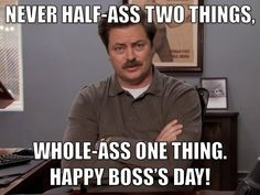 Happy Boss's Day Ron Swanson! / Parks and Rec