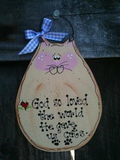 God so loved the world Cat Cats sign Kitty Kitten meow country wood crafts