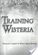 Molly Smith Metzler '00: Training Wisteria