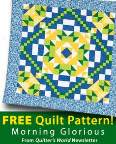 Morning Glorious Download from Quilter's World newsletter. Click on the photo to access the free pattern. Sign up for this free newsletter here: AnniesNewsletters.com.