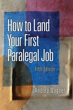 How to Land Your First Paralegal Job (5th Edition) by Andrea Wagner. $41.81. Author: Andrea Wagner. Publisher: Prentice Hall; 5 edition (January 26, 2008). Publication: January 26, 2008. Edition - 5. Save 28% Off!
