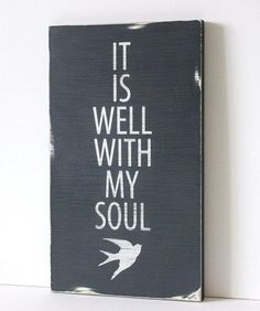 It is Well with My Soul distressed, wood sign, typography art, shabby chic