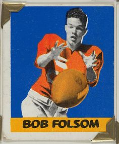Leaf Gum, Co., Chicago, IL. Bob Folsom, from the All-Star Football series (R401-2), issued by Leaf Gum Company, 1948. The Metropolitan Museum of Art, New York. The Jefferson R. Burdick Collection, Gift of Jefferson R. Burdick (Burdick 326, R401-2.47) #MetGridironGreats
