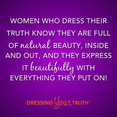 Ready to take your beauty back? Join us at DressingYourTruth.com/pinterest. #DressingYourTruth