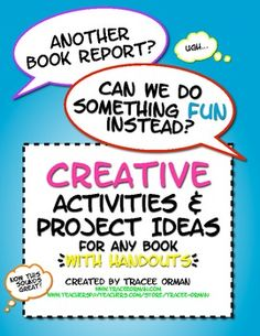 Creative activities & project ideas...especially when students dread writing (and teachers dread reading) reports. 80+ ideas; includes handouts & links. $priced