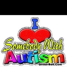My niece is autistic...
