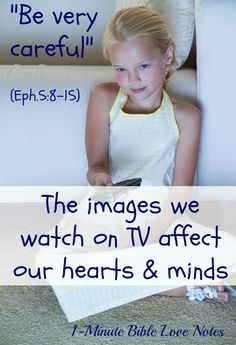 We are fools if we think we are not affected deeply by the images we see and the words we read. We must guard our hearts.~ Click image and when it enlarges, click again to read this 1-minute devotion.
