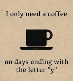 NEED Coffee EVERYDAY