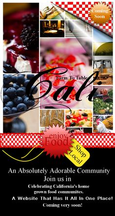 California farm & food communities, celebrate with us all foods that are home grown & locally shopped!