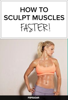 Quick Tips to Sculpt Muscles Faster