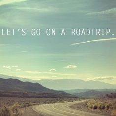 letsgo, road trips, west coast, place, lets go, travel quotes, the road, bucket lists, roadtrip