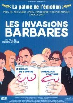 Les Invasions barbares est un film franco-québécois, écrit et réalisé par Denys Arcand, sorti en 2003. C'est le volet central du triptyque défini par son réalisateur : entre Le Déclin de l'empire américain et L'Âge des ténèbres. Wikipédia
