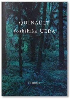 Yoshihiko Ueda, Quinault (Kyoto: Seigensha, 2003)
