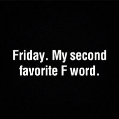 #quotes #words #fonts #funny #friday #graphic design #black