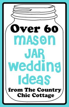Do you love mason jars?  This collection of over 60 mason jar wedding ideas is for you.  Whether you are planning a real wedding or just the wedding of your dreams.  Get inspired with these great links.        Do you want to see visuals of all of these mason jar ideas before clicking …