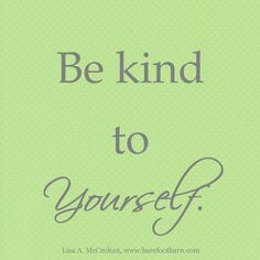 be kind to yourself with signature