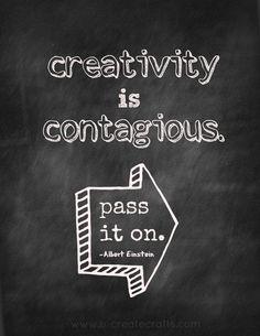 """Creativity is contagious. Pass it on."" – Albert Einstein"
