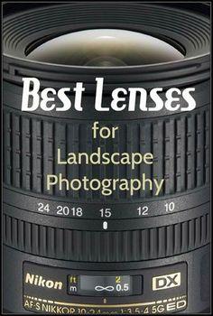 Best Lenses for Landscape Photography.
