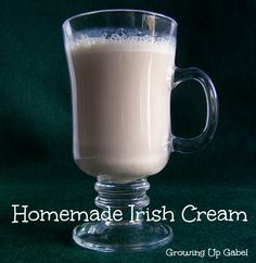Homemade Irish Cream - Growing Up Gabel Homemade Baileys is delicious!