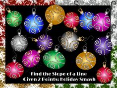 Find the Slope of a Line Given 2 Points from 4 The Love of Math on TeachersNotebook.com (18 pages)  - Find the Slope of a Line Give 2 Points: Holiday Smash PowerPoint Game