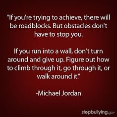 Don't let obstacles get in the way of your dreams. Learn more at http://www.stopbullying.gov.          #bullying         #inspiration         #basketball          #quote         #michaeljordan