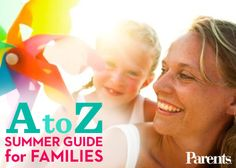 Summer is here! Celebrate the best the sunny season has to offer by guiding your child through our A to Z list of fun activities and ideas.